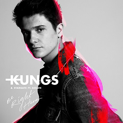 Kungs Stargate - Be Right Here