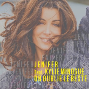 Jenifer Kylie Minogue - On Oublie Le Reste
